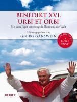 Benedikt XVI. - Urbi et Orbi, Mit dem Papst unterwegs in Rom und der Welt, Georg Gänswein