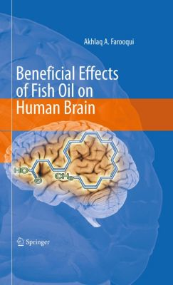Beneficial Effects of Fish Oil on Human Brain, Akhlaq A. Farooqui