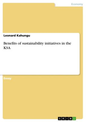 Benefits of sustainability initiatives in the KSA, Leonard Kahungu