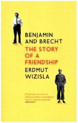 Benjamin and Brecht, Erdmut Wizisla
