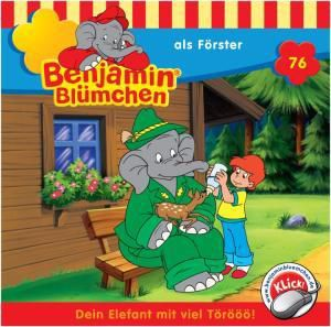 Benjamin Blümchen Band 76: Benjamin Blümchen als Förster (1 Audio-CD), Benjamin Bluemchen