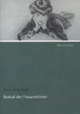 Benkal der Frauentröster - René Schickele pdf epub