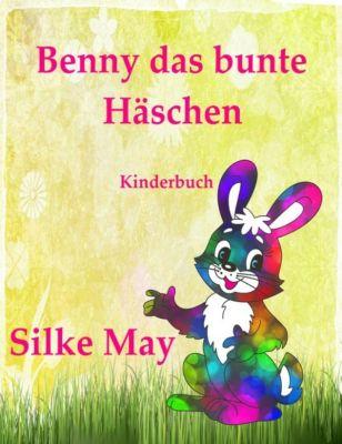 Benny das bunte Häschen, Silke May