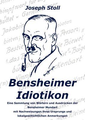 Bensheimer Idiotikon, Joseph Stoll