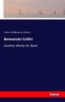 Benvenuto Cellini, Johann Wolfgang von Goethe