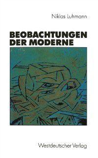 Beobachtungen der Moderne, Niklas Luhmann