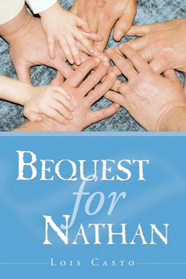 Bequest for Nathan, Lois Casto