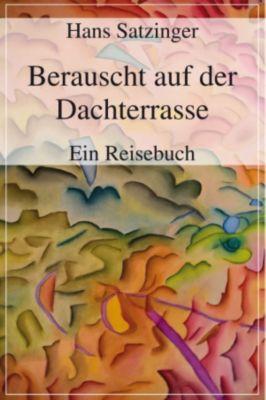 Berauscht auf der Dachterrasse, Hans Satzinger