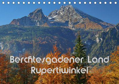 Berchtesgadener Land - Rupertiwinkel (Tischkalender 2019 DIN A5 quer), Hans-Werner Scheller