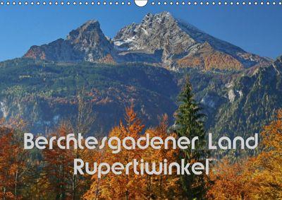 Berchtesgadener Land - Rupertiwinkel (Wandkalender 2019 DIN A3 quer), Hans-Werner Scheller