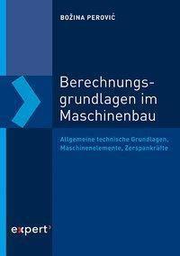 Berechnungsgrundlagen im Maschinenbau - Bozina Perovic pdf epub