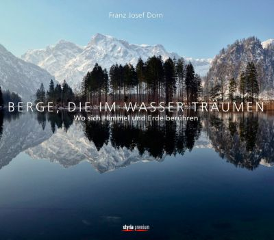 Berge, die im Wasser träumen, Franz Josef Dorn