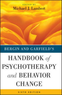 Bergin and Garfield's Handbook of Psychotherapy and Behavior Change, Michael J. Lambert