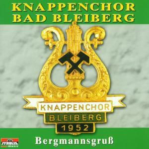 Bergmannsgruss, Knappenchor Bad Bleiberg