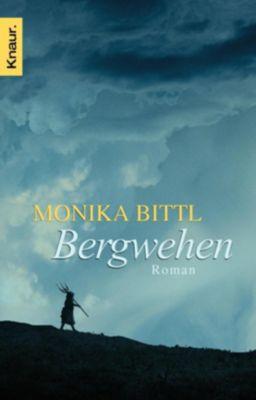 Bergwehen - Monika Bittl |