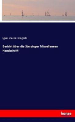 Bericht über die Sterzinger Miscellaneen Handschrift - Ignaz Vincenz Zingerle pdf epub