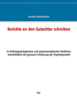 Berichte an den Gutachter schreiben, Gerald Mackenthun