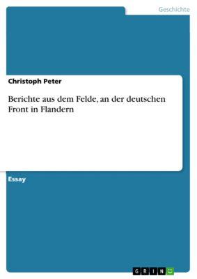 Berichte aus dem Felde, an der deutschen Front in Flandern, Christoph Peter