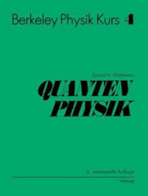 Berkeley Physik Kurs: Bd.4 Quantenphysik, Eyvind H. Wichmann