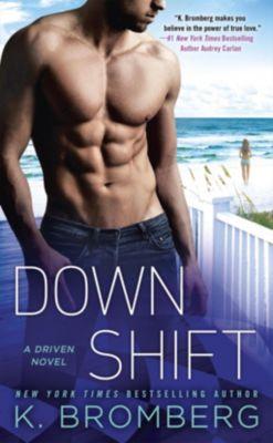Berkley: Down Shift, K. Bromberg