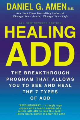 Berkley: Healing ADD Revised Edition, Daniel G. Amen