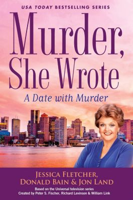 Berkley: Murder, She Wrote: A Date with Murder, Jon Land, Donald Bain, Jessica Fletcher