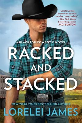 Berkley: Racked and Stacked, Lorelei James