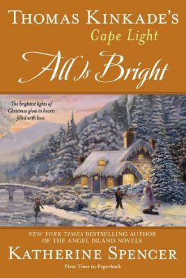 Berkley: Thomas Kinkade's Cape Light: All is Bright, Katherine Spencer