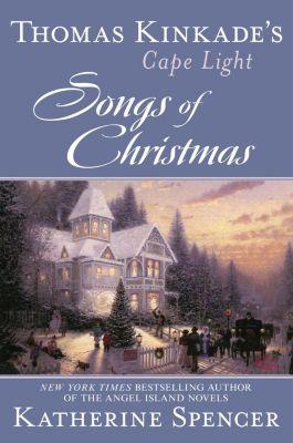 Berkley: Thomas Kinkade's Cape Light: Songs of Christmas, Thomas Kinkade, Katherine Spencer