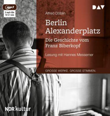 Berlin Alexanderplatz. Die Geschichte vom Franz Biberkopf, 2 MP3-CDs, Alfred Döblin