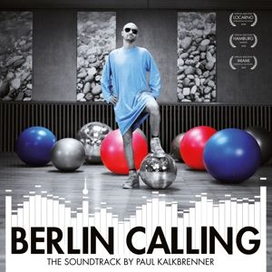 Berlin Calling-The Soundtrack (2lp+Poster) (Vinyl), Paul Kalkbrenner