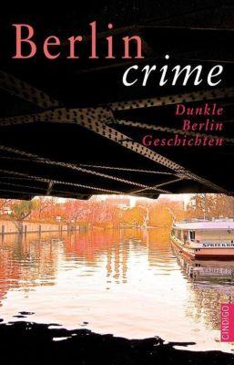 Berlin crime, Anne Schieckel, Christine Paxmann, Katja Schreiber, Gabriele Kossack, Nicole Joens, Sabine Reichel, Ilse Biberti