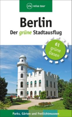 Berlin - Der grüne Stadtausflug, Anke Sademann, Susanne Kilimann