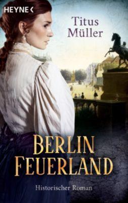 Berlin Feuerland, Titus Müller