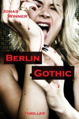 Berlin Gothic Band 1: Berlin Gothic, Jonas Winner