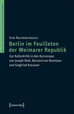 Berlin im Feuilleton der Weimarer Republik, Eike Rautenstrauch