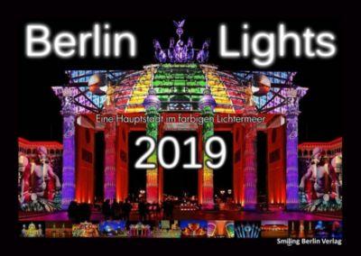 Berlin Lights 2019 - Eine Hauptstadt im farbigen Lichtermeer, Enrico Verworner