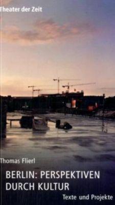 Berlin: Perspektiven durch Kultur, Thomas Flierl