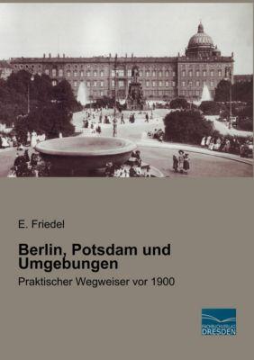 Berlin, Potsdam und Umgebungen
