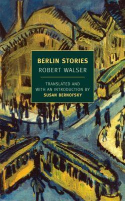 Berlin Stories, Robert Walser