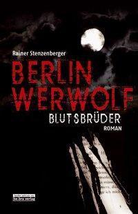 Berlin Werwolf - Blutsbrüder, Rainer Stenzenberger