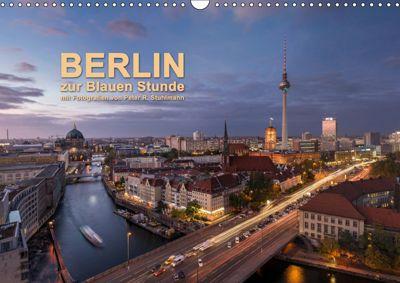 Berlin zur Blauen Stunde - 12 Berliner Sehenswürdigkeiten (Wandkalender 2019 DIN A3 quer), Peter R. Stuhlmann