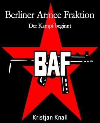 Berliner Armee Fraktion, Kristjan Knall