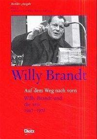 Berliner Ausgabe: Bd.4 Auf dem Weg nach vorn, Willy Brandt