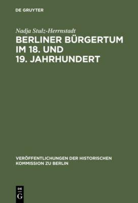 Berliner Bürgertum im 18. und 19. Jahrhundert, Nadja Stulz-Herrnstadt
