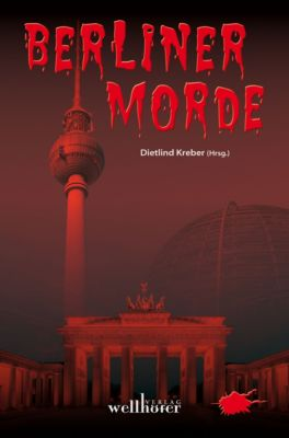 Berliner Morde: Regionalkrimi Berlin Sammelband, Dietlind Kreber, Horst (-ky) Bosetzky