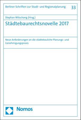 Berliner Schriften zur Stadt- und Regionalplanung: Städtebaurechtsnovelle 2017
