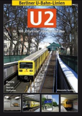Berliner U-Bahn-Linien: U2 - Alexander Seefeldt  