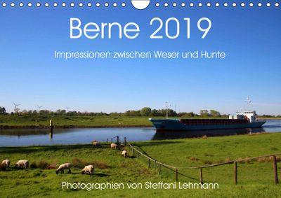 Berne 2019. Impressionen zwischen Weser und Hunte (Wandkalender 2019 DIN A4 quer), Steffani Lehmann