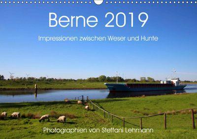 Berne 2019. Impressionen zwischen Weser und Hunte (Wandkalender 2019 DIN A3 quer), Steffani Lehmann